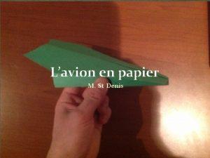Lavion en papier M St Denis Les tapes