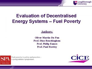 Evaluation of Decentralised Energy Systems Fuel Poverty Authors