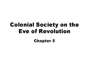 Colonial Society on the Eve of Revolution Chapter