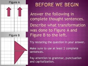 Figure A Figure B Answer the following in