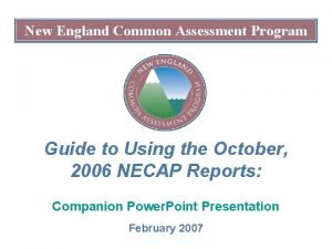 New England Common Assessment Program Guide to Using