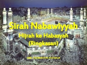 Sirah Nabawiyyah Hijrah ke Habasyah Ringkasan IQRO FOUNDATION
