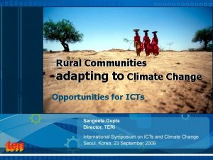 Rural Communities adapting to Climate Change Opportunities for