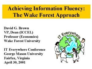 Achieving Information Fluency The Wake Forest Approach David