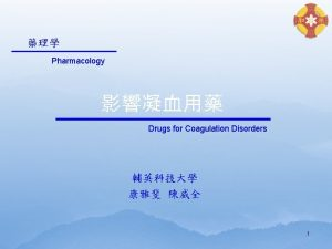 Pharmacology Drugs for Coagulation Disorders 1 Collagen XII