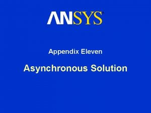 Appendix Eleven Asynchronous Solution Asynchronous Solution Chapter Overview