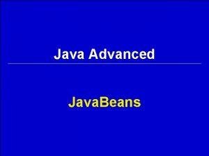 Java Advanced Java Beans l l Getter l