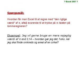 Excel 2007 Sprgsml Hvordan fr man Excel til