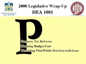 2008 Legislative WrapUp HEA 1001 HEA 1001 Legislative