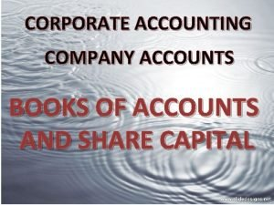 CORPORATE ACCOUNTING COMPANY ACCOUNTS BOOKS OF ACCOUNTS AND