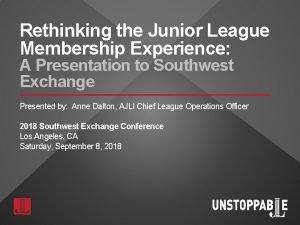 Rethinking the Junior League Membership Experience A Presentation