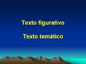 Texto figurativo Texto temtico Texto temtico um texto
