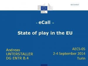AECS05 07 e Call State of play in