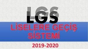 LGS LSELERE GE SSTEM 2019 2020 LSELERE YERLETRME