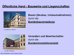 ffentliche Hand Bauwerke und Liegenschaften Bauen Neubau Umbaumanahmen
