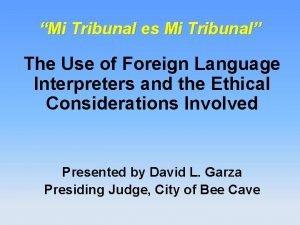 Mi Tribunal es Mi Tribunal The Use of