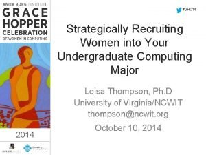 GHC 14 Strategically Recruiting Women into Your Undergraduate