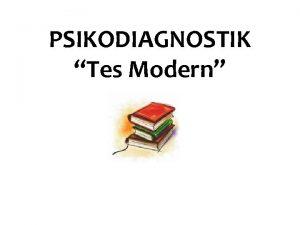 PSIKODIAGNOSTIK Tes Modern Sejarah Tes Modern Dahulu sebagian
