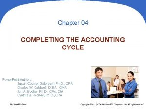 Chapter 04 COMPLETING THE ACCOUNTING CYCLE Power Point