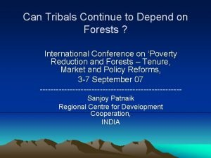 Can Tribals Continue to Depend on Forests International
