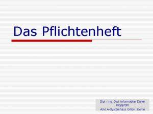 Das Pflichtenheft Dipl Ing Dipl Informatiker Dieter Klapproth