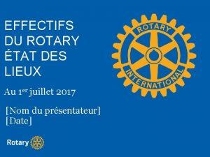 EFFECTIFS DU ROTARY TAT DES LIEUX Au 1