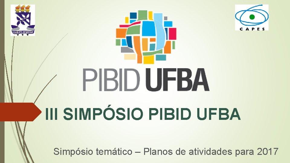 III SIMPSIO PIBID UFBA Simpsio temtico Planos de