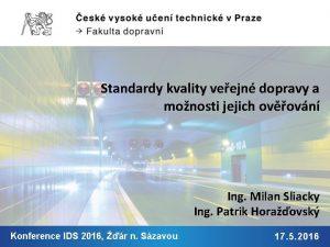 Standardy kvality veejn dopravy a monosti jejich ovovn