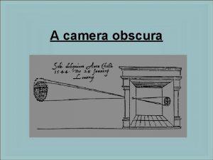 A camera obscura A camera obscura mkdse A