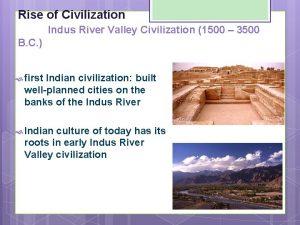 Rise of Civilization Indus River Valley Civilization 1500