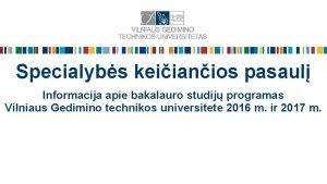 Specialybs keiianios pasaul Informacija apie bakalauro studij programas