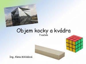 Objem kocky a kvdra 7 ronk Ing Alena