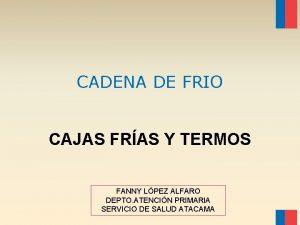 CADENA DE FRIO CAJAS FRAS Y TERMOS FANNY