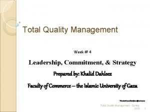 Total Quality Management Week 4 Leadership Commitment Strategy