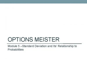 OPTIONS MEISTER Module 5 Standard Deviation and Its