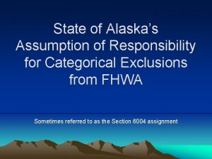 State of Alaskas Assumption of Responsibility for Categorical