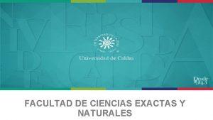 FACULTAD DE CIENCIAS EXACTAS Y NATURALES SEDE FACULTAD