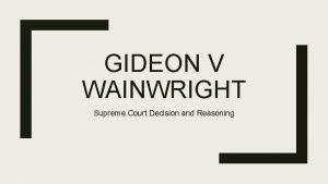 GIDEON V WAINWRIGHT Supreme Court Decision and Reasoning
