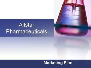 Allstar Pharmaceuticals Marketing Plan Marketing Brand Managers n