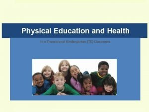 Physical Education and Health In a Transitional Kindergarten