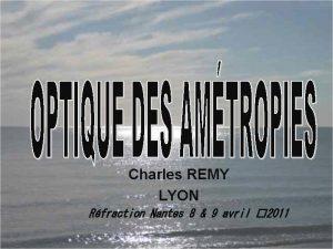 Charles REMY LYON Rfraction Nantes 8 9 avril