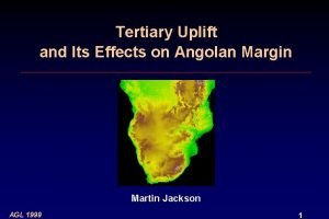 Tertiary Uplift and Its Effects on Angolan Margin