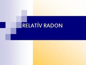 RELATV RADON Mirt ppen Radon A 86 os