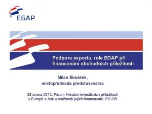 Podpora exportu role EGAP pi financovn obchodnch pleitost
