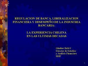 REGULACION DE BANCA LIBERALIZACION FINANCIERA Y DESEMPEO DE