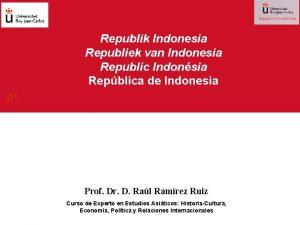 Republik Indonesia Republiek van Indonesia Republic Indonsia Repblica