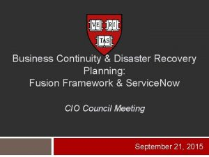 Business Continuity Disaster Recovery Planning Fusion Framework Service