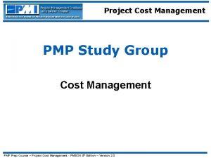 Project Cost Management PMP Study Group Cost Management