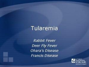Tularemia Rabbit Fever Deer Fly Fever Oharas Disease