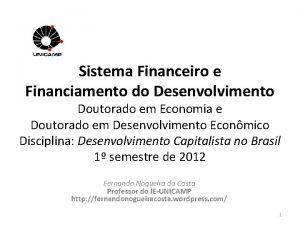 Sistema Financeiro e Financiamento do Desenvolvimento Doutorado em